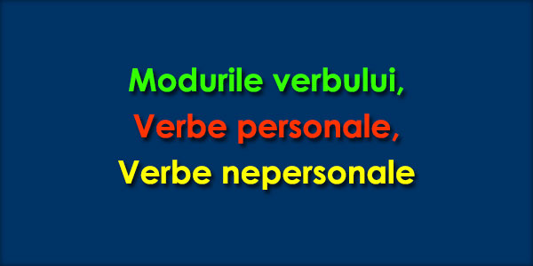 modurile-verbului-verbe-personale-verbe-nepersonale