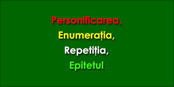 Personificarea, Enumeraţia, Repetiţia, Epitetul