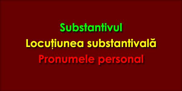 Substantivul-Locutiunea-substantivala-Pronumele-personal