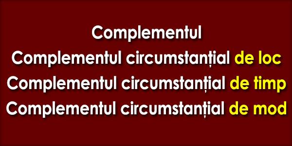 Complementul circumstanţial de loc, de timp, de mod