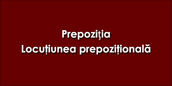 Prepozitia-Locutiunea-prepozitionala